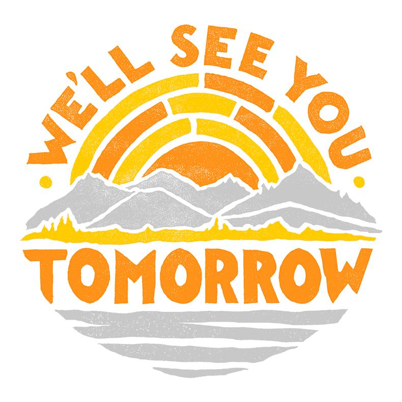 We'll See You Tomorrow